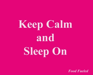 keep calm and sleep on